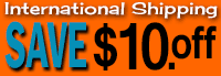 Save $10. on International Shipping!